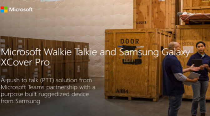 Microsoft Walkie-Talkie and Samsung Galaxy XCover Pro Solution